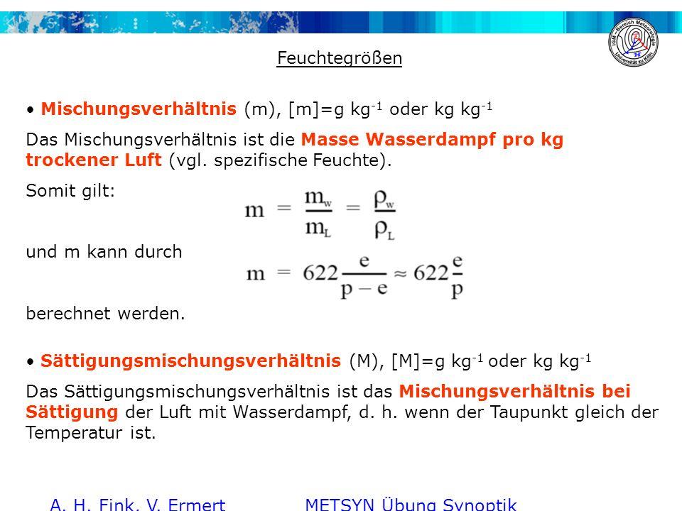 Feuchtegrößen Mischungsverhältnis (m), [m]=g kg-1 oder kg kg-1.